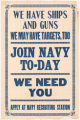 We Have Ships and Guns We Have Targets, Too--Join Navy To-day--We Need You--Apply at Navy...