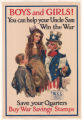 Boys and Girls! You Can Help Your Uncle Sam Win the War--Save Your Quarters--Buy War Savings Stamps