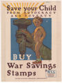 Save Your Child From Autocracy and Poverty--Buy War Savings Stamps