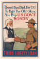 """Goodbye, Dad--I'm Off to Fight for Old Glory--You Buy U.S. Gov't Bonds."""