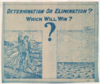 Determination Or Elimination--Which Will Win?