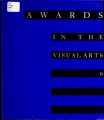 Awards in the visual arts : an exhibition of works by recipients of the annual awards in the...