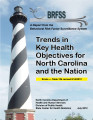 Trends in key health objectives for North Carolina and the nation : a report from the Behavioral...