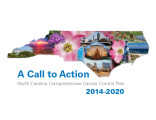 North Carolina comprehensive cancer control plan 2014-2020 : a call to action
