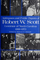 Addresses and public papers of Robert Walter Scott, Governor of North Carolina, 1969-1973