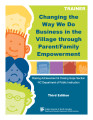 Changing the way we do business in the village through parent/family empowerment : trainer