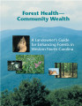 Forest health-community wealth : a landowner's guide for enhancing forests in Western North...