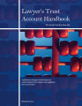 Lawyer's trust account handbook : a publication designed to aid lawyers in understanding the...