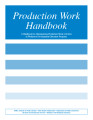 Production work handbook : a handbook for administering production work activities in workforce...