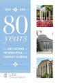 1931-2011 : 80 years : the UNC School of Information and Library Science.