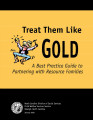 Treat them like gold : a best practice guide to partnering with resource families