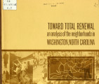 Toward total renewal: an analysis of the neighborhoods in Washington, North Carolina:  their...