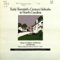 Early twentieth-century suburbs in North Carolina: essays on history, architecture and planning